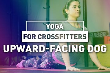 Yoga for CrossFitters – Upward-Facing Dog