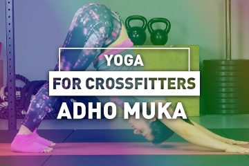 Yoga for CrossFitters – Adho Muka