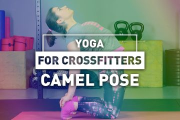 Yoga for CrossFitters – Camel Pose