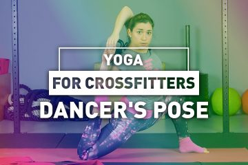 Yoga for CrossFitters – Dancer's Pose
