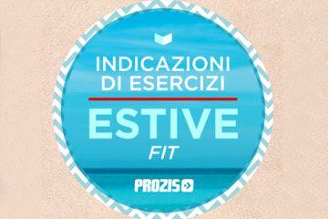 Programma Estate Fit per le tue Vacanze: Indicazioni di Esercizi