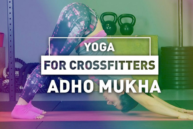 Ioga para Crossfitters: Adho mukha