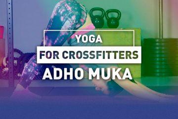 Yoga for crossfitters: Adho mukha